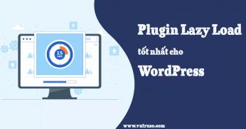 Danh sách plugin Lazy Load cho ảnh và video trong WordPress