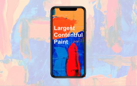 Xác định LCP (Largest Contentful Paint) trên trình duyệt Chrome