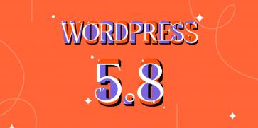 Chỉnh sửa toàn bộ trang web, bước tiến mới từ WordPress 5.8