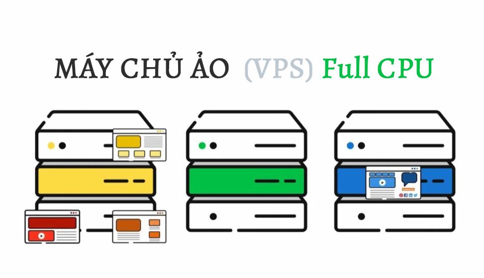 máy chủ ảo vps full cpu