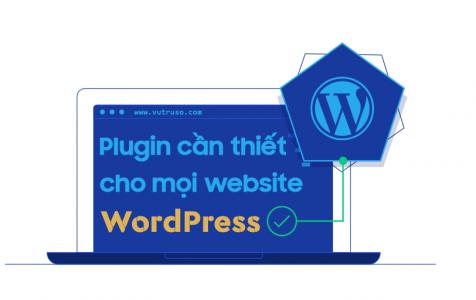Plugin cần có cho mọi website WordPress