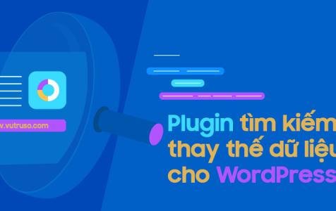 Plugin tìm kiếm và thay thế dữ liệu cho WordPress